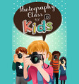 photography class for kids poster vector image vector image
