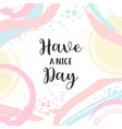 poster with typography have a nice day vector image vector image