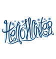 decorative lettering hello winter vector image vector image