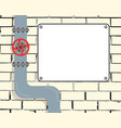 brick wall water pipe water valve text board vector image