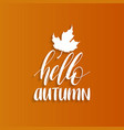happy autumn hand lettering maple leaf vector image