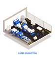 paper production isometric concept vector image vector image