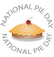 national pie day sign and concept logo vector image vector image