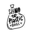 say no to plastic bags banner stop contamination vector image