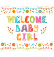 Welcome baby girl Baby girl arrival card Baby girl vector image vector image