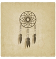 Dreamcatcher old background vector image