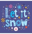 Let it snow typography lettering decorative text vector image vector image