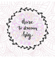 dare to dream big hand lettering motivational vector image