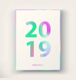 new year card with holographic text 2019 vector image