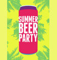 summer beer party typography vintage poster vector image vector image