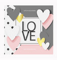 valentine s day love card or greeting card eps 10 vector image vector image