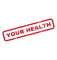 Your Health Rubber Stamp vector image vector image
