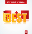 best choice of canada vector image vector image