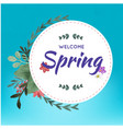 welcome spring white circle blue background vector image vector image