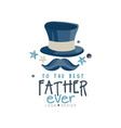 to the best father ever logo design happy fathers vector image vector image