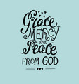 hand lettering grace mercy and peace from the vector image