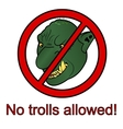 No trolls allowed sign vector image vector image