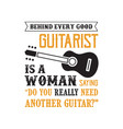 guitar quote and saying behind every good vector image