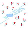 lot of people skiing around word holidays vector image