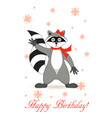 raccoon a gargle greeting card for birthday vector image vector image