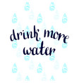 Drink more water handwritten motivation poster