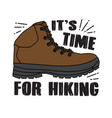 hiking quote and saying it s time for hiking vector image