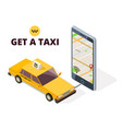 isometric mobile taxi and gps city map navigation vector image vector image