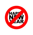 Stop happy new year Signban for holiday Red vector image vector image