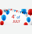 4th july background with balloons vector image vector image