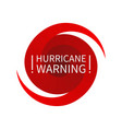 informing hurricane warning sign vector image vector image