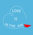 love is in the air lettering text red flying vector image vector image