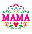 mothers day greeting card mexican folk vector image