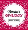 valentines day giveaway card for contest vector image vector image