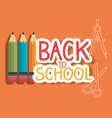 back to school label with colors pencils vector image vector image