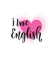 i love english inspirational and motivational vector image vector image