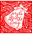 Jingle all the way calligraphic lettering vector image vector image
