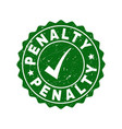 penalty scratched stamp with tick vector image vector image