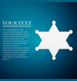 hexagram sheriff star badge flat icon on blue vector image vector image