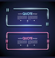 set neon quote frames lighting sign vector image