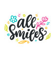 all smiles spring modern calligraphy quote vector image