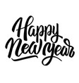 happy new year hand drawn lettering phrase vector image vector image