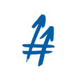 hashtag signs number sign hash or pound sign vector image