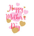 mother day text and hearts vector image