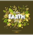 happy earth day card celebration in april with vector image