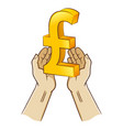 two hand holding pound sterling currency symbol vector image vector image