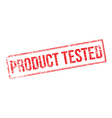 Product Tested red rubber stamp on white vector image vector image