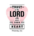 trust in lord with all your heart vector image