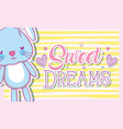 sweet dreams card with cute bunny vector image