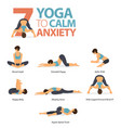 7 yoga poses to calm anxiety vector image vector image