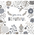 black and white flower you are beautiful card vector image vector image